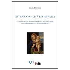 Intenzionalità ed empatia. Convergenze tra psicologia e psicoanalisi. Una prospettiva fenomenologica