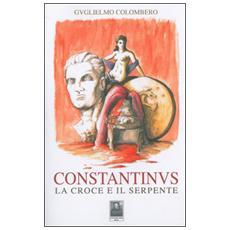 Constantinus. La croce e il serpente