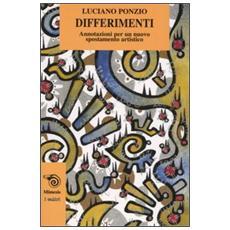 Differimenti. Annotazioni per un nuovo spostamento artistico