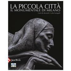 La piccola città. Il Monumentale di Milano. Ediz. a colori