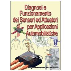 Diagnosi e funzionamento di sensori ed attuatori per applicazioni automobilistiche