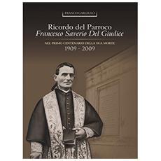 Ricordo del parroco Francesco Del Giudice nel 1° centenario della sua morte (1909-2009)