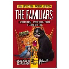 The Familiars: A scuola di magiaIl segreto della coronaIl cerchio degli eroi