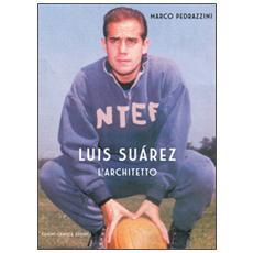 Luis Suarez. L'architetto