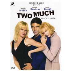 Two Much - Uno Di Troppo