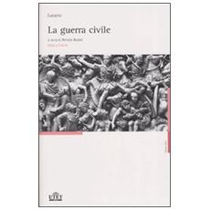 Guerra civile. Testo latino a fronte (La)