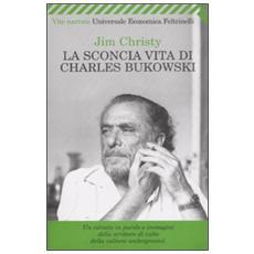La sconcia vita di Charles Bukowski