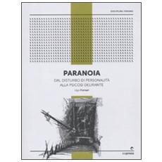 Paranoia. Dal disturbo di personalità al disturbo delirante