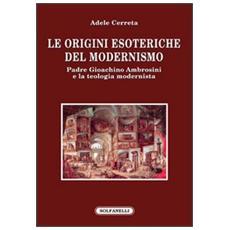 Le origini esoteriche del modernismo. Padre Gioachino Ambrosini e la teologia modernista