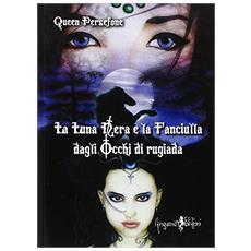 La luna nera e la fanciulla dagli occhi di rugiada