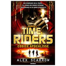 Time riders. Vol. 3: Codice Apocalisse.