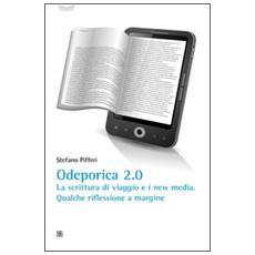 Odeporica 2.0. La scrittura di viaggio e i new media. Qualche riflessione a margine