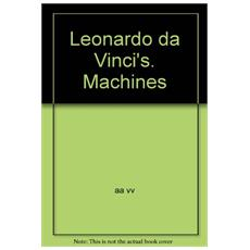 Leonardo da Vinci's. Machines