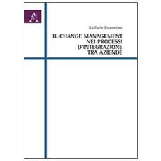 Il change management nei processi d'integrazione tra aziende