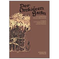 Der Orchideengarten. Il giardino delle orchidee