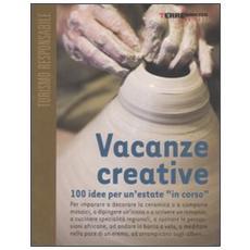 Vacanze creative. 100 idee per un'estate «in corso»