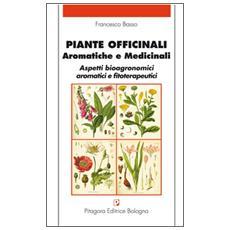 Piante officinali, aromatiche e medicinali. Aspetti bioagronomici aromatici e fitoterapeutici