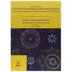 Contro il monismo epistemologico. Filosofia e scienza nel pensiero di Sofia Vanni Rovighi