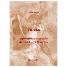 Viterbo. Espressione musicale (secoli XVI-XX)