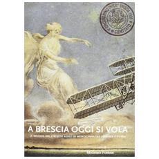 A Brescia oggi si vola. Le vicende del circuito aereo di Montichiari tra cronaca e storia