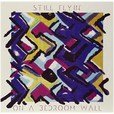Still Flyin' - On A Bedroom Wall