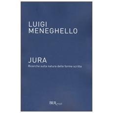Jura. Ricerche sulla natura delle forme scritte