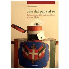 Jesi dal Papa al Re. La transizione dallo stato pontificio al regno d'Italia