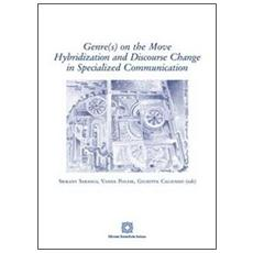 Genr (s) on the move hybridization and discourse change in specialized communication