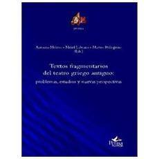 Textos fragmentarios del teatro griego antiguo. Problemas, estudios y nuevas perspectivas