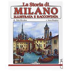 La storia di Milano illustrata e raccontata