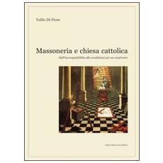 Massoneria e Chiesa cattolica. Dall'incompatibilità alle condizioni per un confronto