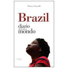 Brazil. Diario dall'altro mondo
