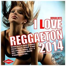 I Love Reggaeton 2014 (2 Cd)