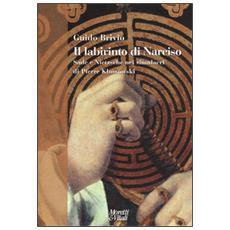 Labirinto di Narciso. Sade e Nietzsche nei simulacri di Pierre Klossowski (Il)