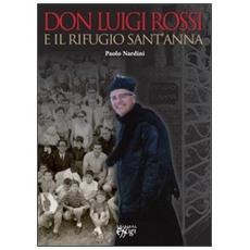 Don Luigi Rossi e il rifugio Sant'Anna