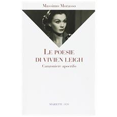 Le poesie di Vivien Leigh. Canzoniere apocrifo