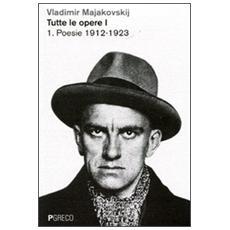 Tutte le opere. Vol. 1: Poesie 1912-1926