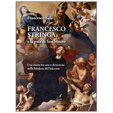Francesco Stringa e la pala di San Mauro. Una storia tra arte e devozione nella Modena del Seicento