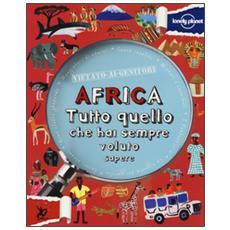 Africa. Tutto quello che hai sempre voluto sapere