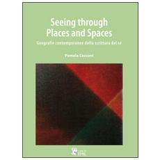 Seeing through places and spaces. Geografie contemporanee della scrittura del sé