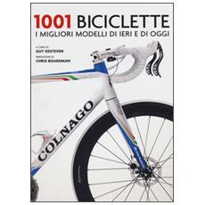 1001 biciclette. I migliori modelli di ieri e di oggi