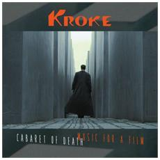 Kroke - Cabaret Of Death - Music For A Film