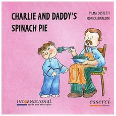 Charlie and daddy's spinach pie