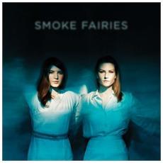 Smoke Fairies - Smoke Fairies