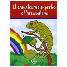 Il camaleonte superbo e l'arcobaleno