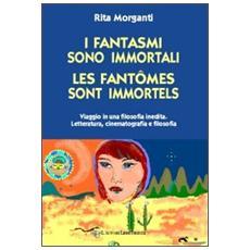 I fantasmi sono immortali-Les fantômes sont immorteles. Ediz. italiana