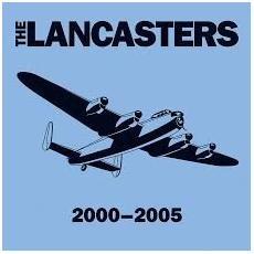 Lancasters (The) - 2000 - 2005