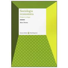 Sociologia economica. Origini e sviluppi