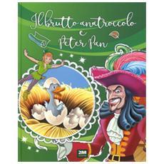 Il brutto anatroccolo e Peter Pan. Ediz. a colori