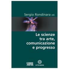Le scienze tra arte, comunicazione e progresso